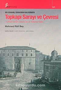 Bir Osmanlı Subayının Kaleminden Topkapı Sarayı ve ÇevresiTopkapı Saray-ı Humayunu ve Parkının Tarihi