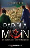 Parola Muin & Bir Abdülhamid Dönemi Polisiyesi