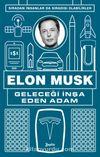 Geleceği İnşa Eden Adam Elon Musk