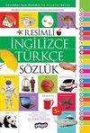 Resimli İngilizce Türkçe Sözlük / Çocuklar İçin Resimli İlk Kitaplar Serisi