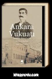 Ankara Vukuatı & Menfilik Hatıralarım