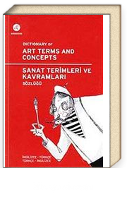 Sanat Terimleri ve Kavramları Sözlüğü & Dictionary of Art Terms and Concepts