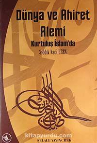 Dünya ve Ahiret AlemiKurtuluş İslam'da - Naci Eren pdf epub