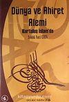 Dünya ve Ahiret Alemi & Kurtuluş İslam'da