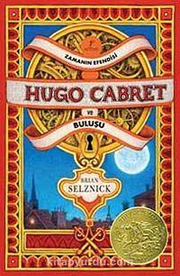Zamanın Efendisi Hugo Cabret ve Buluşu - Brian Selznick pdf epub