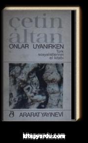 Onlar Uyanırken - Türk Sosyalistlerinin El Kitabı (Kod: 2-E-35)