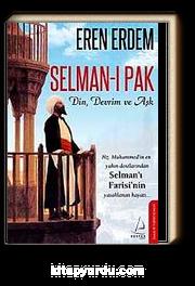 Selman-ı Pak & Din, Devrim ve Aşk