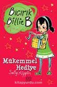 Mükemmel Hediye / Bıcırık Billie B - Sally Rippin pdf epub