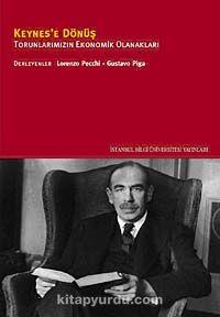 Keynes'e DönüşTorunlarımızın Ekonomik Olanakları -  pdf epub