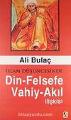 İslam Düşüncesinde Din-Felsefe Vahiy-Akıl İlişkisi