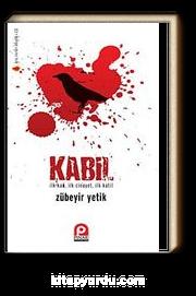 Kabil & İlk Kan, İlk Cinayet, İlk Katil