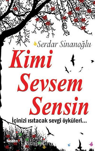 Kimi Sevsem Sensin - Serdar Sinanoğlu pdf epub