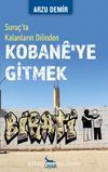 Suruç'ta Kalanların Dilinden Kobane'ye Gitmek