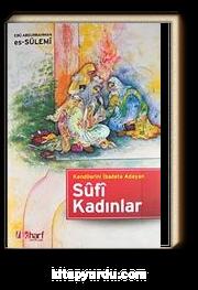 Kendilerini İbadete Adayan Sufi Kadınlar