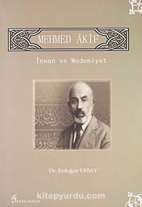 Mehmed Akifİnsan ve Medeniyet - Dr. Erdoğan Erbay pdf epub