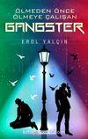 Ölmeden Önce Ölmeye Çalışan Gangster