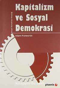 Kapitalizm ve Sosyal Demokrasi - Adam Przeworski pdf epub