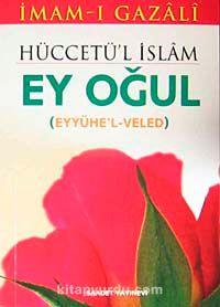 Hüccetü'l İslamEyyühe'l Veled (Ey Oğul)(cep boy) - İmam Gazali pdf epub
