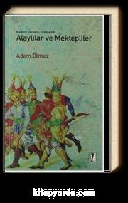 Modern Osmanlı Ordusunda Alaylılar ve Mektepliler