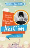 Akif'im (İlkokul ve Ortaokullar İçin Mehmet Akif Ersoy) Değerli Öncüler serisi 2. Kitap