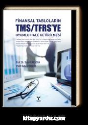 Finansal Tabloların TMS/TFRS'ye Uyumlu Hale Getirilmesi