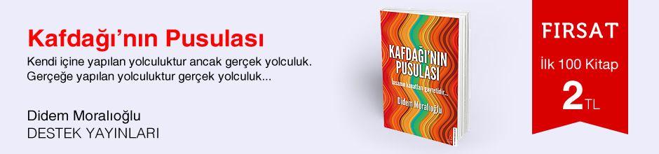 Fırsat ilk 100 kitap 2 TL - Didem Moralıoğlu - Kafdağı'nın Pusulası