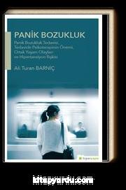 Panik Bozukluk: Panik Bozukluk Tedavisi,Tedavide Psikoterapinin Önemi, Ortak Yaşam Olayları ve Hipertansiyon İlişkisi