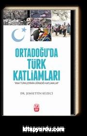 Ortadoğu'da Türk Katliamları-Irak Türklerinin Uğradığı Katliamlar
