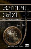Battal Gazi & Tarihi-Edebi-Menkıbevi Kişiliği