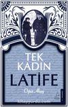 Tek Kadın Latife