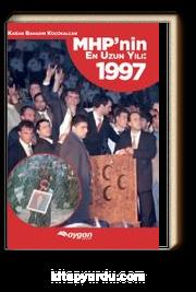 MHP'nin En Uzun Yılı:1997