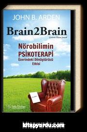 Brain2Brain Nörobilimin Psikoterapi Üzerindeki  Dönüştürücü Etkisi
