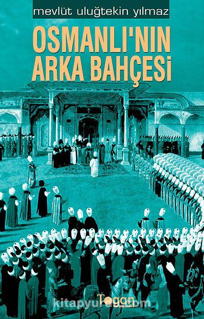 Osmanlı'nın Arka Bahçesi - Mevlüt Uluğtekin Yılmaz pdf epub