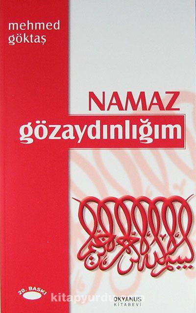 Namaz Gözaydınlığım - Mehmet Göktaş pdf epub