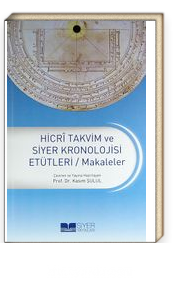 Hicri Takvim ve Siyer Kronolojisi Etütleri / Makaleler