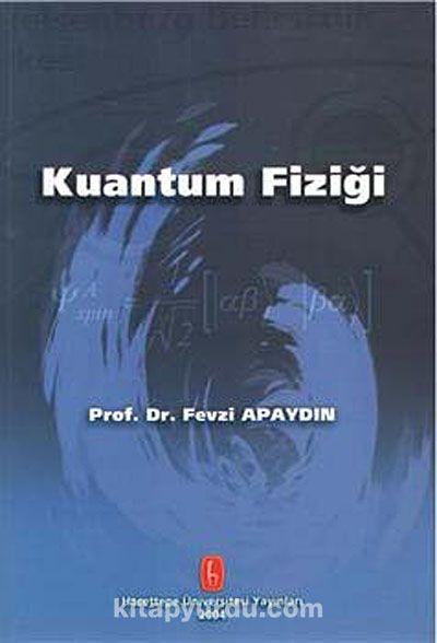 Kuantum Fiziği - Fevzi Apaydın pdf epub