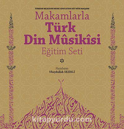 Makamlarla Türk Din Musikisi Eğitim Seti (Kitap+4 Cd)