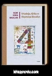 Seçme Dünya Masalları - Ortadoğu, Afrika ve Okyanusya Masalları