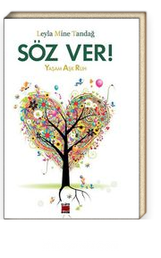 Söz Ver! & Yaşam Aşk Ruh