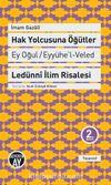 Hak Yolcusuna Öğütler (Ey Oğul Eyyühe'l-Veled & Ledünni İlim Risalesi