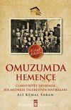 Omuzumda Hemençe & Cumhuriyet Devrinde Bir Medrese Talebesinin Hatıraları
