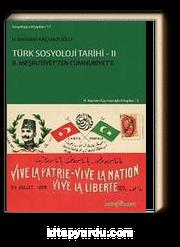 Türk Sosyoloji Tarihi 2 & II. Meşrutiyet'ten Cumhuriyet'e
