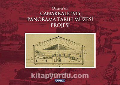 Osmanlı'nın Çanakkale 1915 Panorama Tarih Müzesi Projesi -  pdf epub
