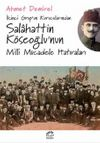 İkinci Grup'un Kurucularından Salahattin Köseoğlu'nun Milli Mücadele Hatıraları