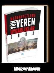Türk & Medeniyetlere Yön Veren Uygarlıklar