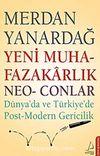 Yeni Muhafazakarlık Neo-Conlar & Dünya'da ve Türkiye'de Post-Modern Gericilik