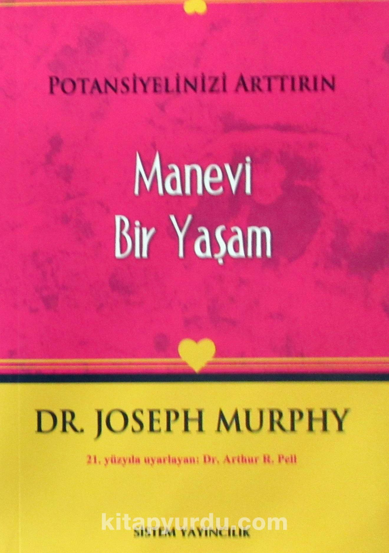 Potansiyelinizi Arttırın - Manevi Bir Yaşam - Joseph Murphy pdf epub