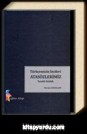 Türkçemizin İncileri Atasözlerimiz & Tanıklı Sözlük