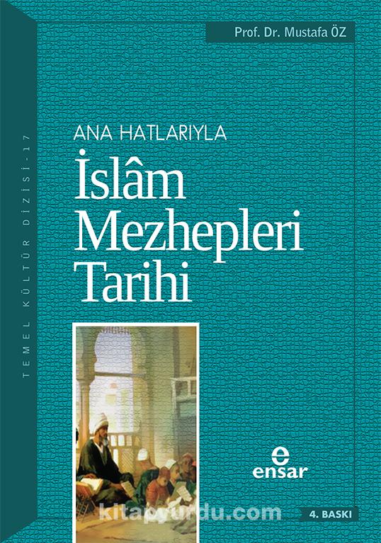 Ana Hatlarıyla İslam Mezhepleri Tarihi - Prof. Dr. Mustafa Öz pdf epub