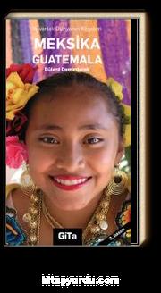Meksika & Yuvarlak Dünyanın Köşeleri
